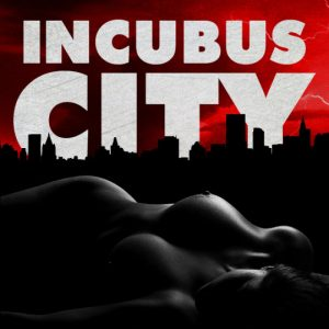 Incubus City