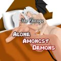 Alone Amongst Demons: The Change v6.4 [Gjbindels]