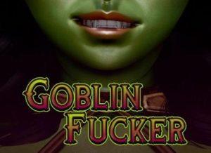 Goblin Fucker