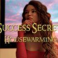 Success Secret: Housewarming (Release Version)