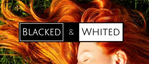 Blacked & Whited