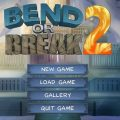 Bend or Break 2 – Version 0.69