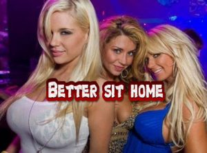 Better sit home