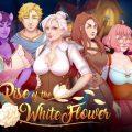 Rise of the White Flower Ch.5 v0.5.1