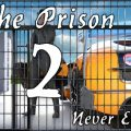 The Prison 2 – Never Ending Version 0.22